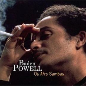 Quand Baden Powell a cessé de chanter les Afro-Sambas…