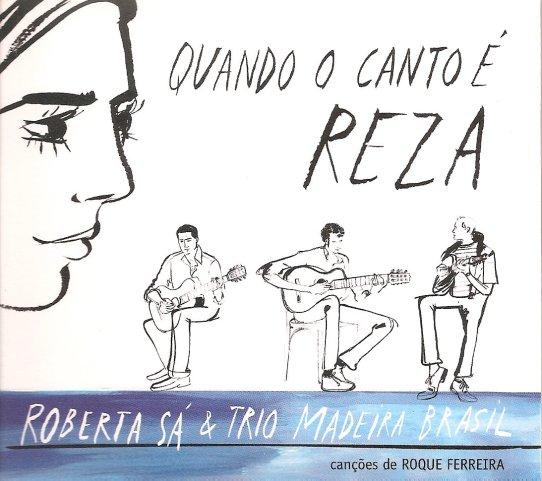 Roberta Sa & Trio Madeira - quando a canto é reza