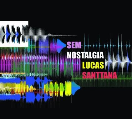 Lucas+Santtana+-+sem+nostalgia