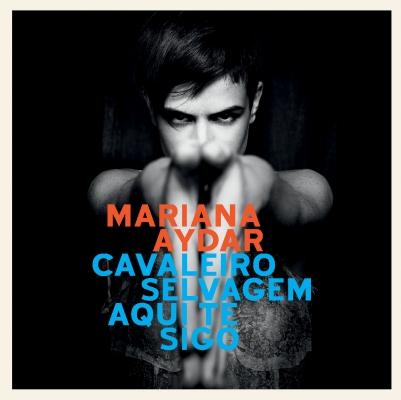 Mariana+Aydar+-+cavaleiro+selvagem