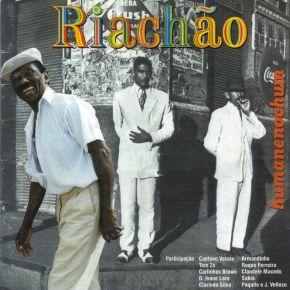 Riachão et ses invités :Humaneochum
