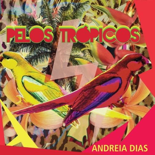 Andréia Dias pelos tropicos