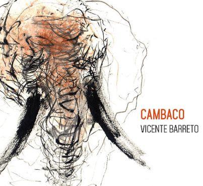 Vicente Barreto - Cambaco