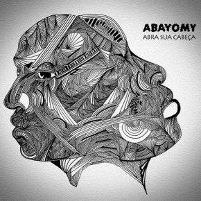 Abayomy Afrobeat Orquestra : Abra Sua Cabeça (And Your Ass WillFollow)
