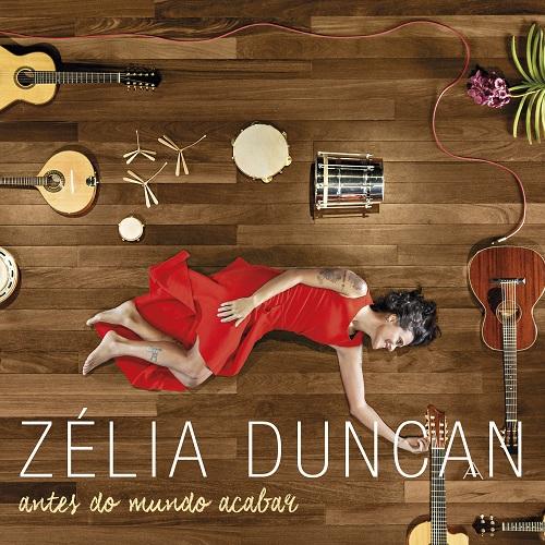 Zélia Duncan - antes do mundo acabar